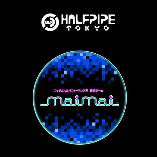 HALFPIPE TOKYO + maimai