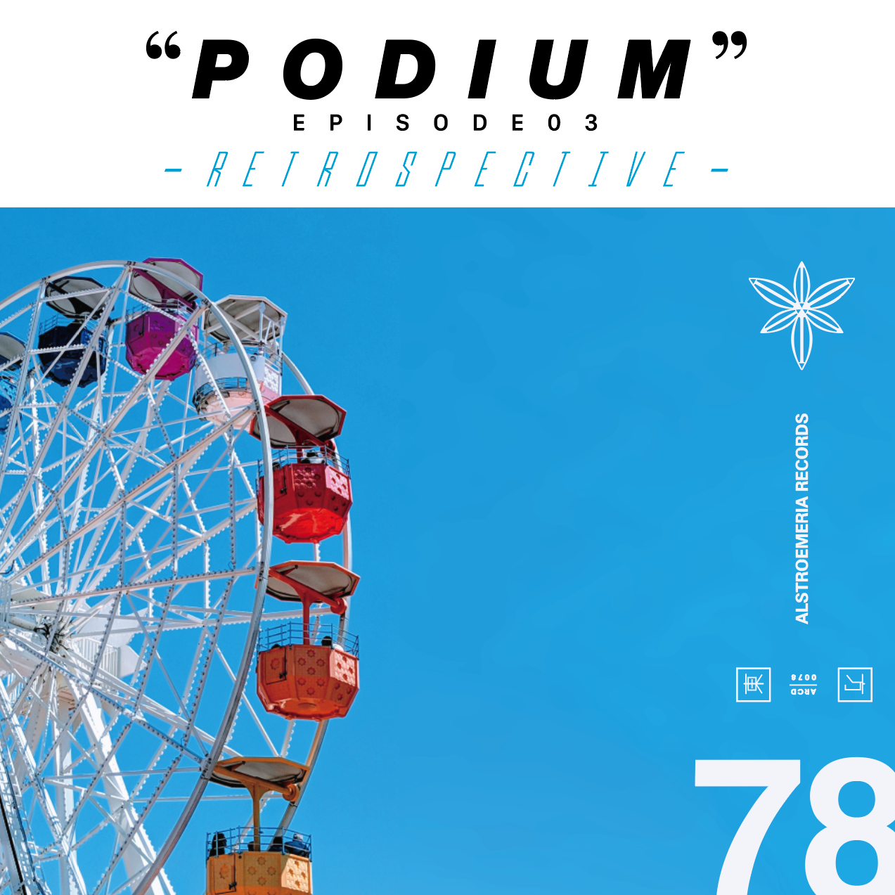 "ARCD0078 / ""PODIUM"" EP03 – RETROSPECTIVE –"